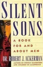 Silent Sons: For Men Raised in Dysfunctional Families and Those Who Love Them