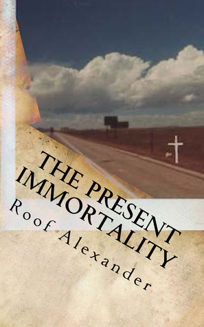 The Present Immortality (Ecclesiastes #1)
