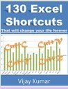 Excel Shortcuts: 130 Shortcuts that will change your life forever