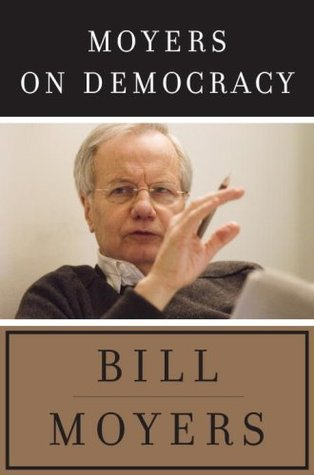 Moyers on Democracy by Bill Moyers
