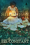 Sleeping in the Forest of Shadows (Shadow Forest, #1)