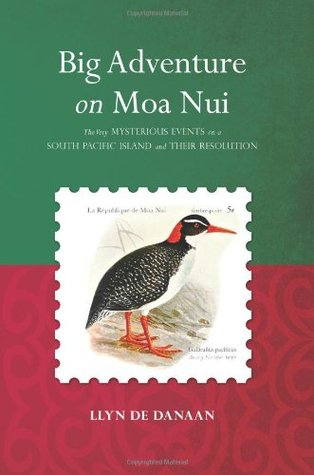 Big Adventure on Moa Nui: The Very Mysterious Events on a South Pacific Island and Their Resolution
