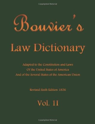 bouvier-s-law-dictionary-vol-ii-adapted-to-the-constitution-and-laws-of-the-united-states-of-america-and-of-the-several-states-of-the-american-union-volume-2