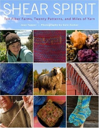 Ebook Shear Spirit: Ten Fiber Farms, Twenty Patterns, and Miles of Yarn by Joan Tapper TXT!