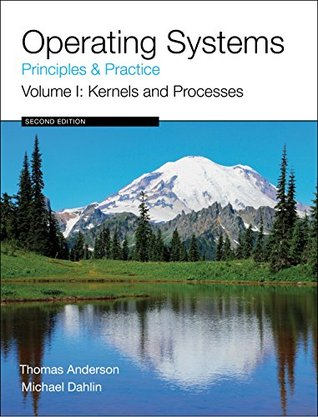 Operating Systems: Principles and Practice (Volume 1 of 4)