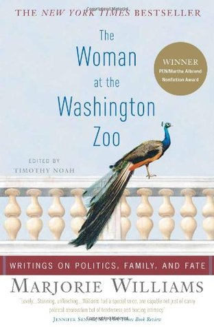 The Woman At The Washington Zoo Writings On Politics Family And