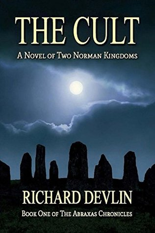 the-cult-a-novel-of-two-norman-kingdoms-the-abraxas-chronicles-book-1