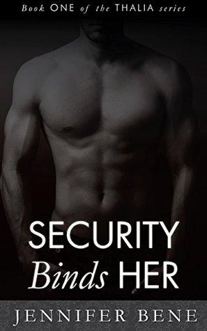 Security Binds Her (Thalia, #1) by Jennifer Bene
