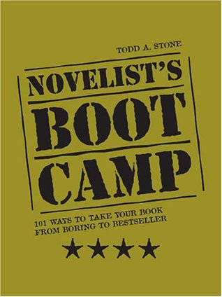 Novelist's Boot Camp by Todd A. Stone