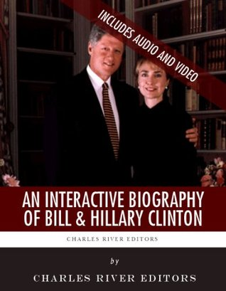 An Interactive Biography of Bill and Hillary Clinton