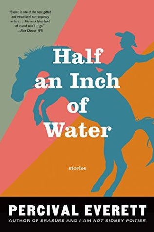Half an inch of water by Percival Everett