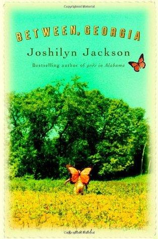 Between, Georgia by Joshilyn Jackson