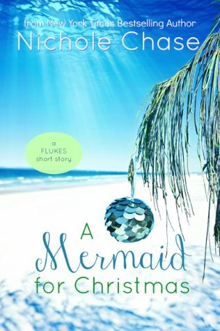 A Mermaid for Christmas by Nichole Chase