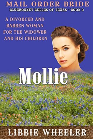 Mollie: A Divorced and Barren Woman for the Widower and His Children (Bluebonnet Brides of Texas #3)