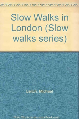 slow-walks-in-london-slow-walks-series