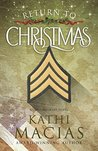 Return to Christmas by Kathi Macias