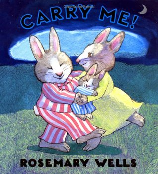Carry Me! by Rosemary Wells