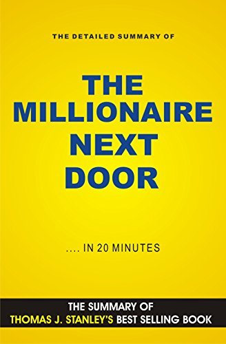 The Millionaire Next Door: The Surprising Secrets of America's Wealthy (Book Summary)
