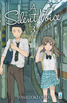 A Silent Voice, Vol. 3 by Yoshitoki Oima