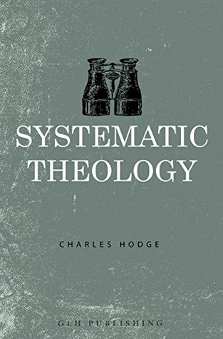 Systematic Theology: The Complete Three Volumes(Systematic Theology 1-3)