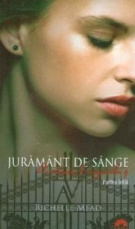 Juramant de sange Part 1 (Academia vampirilor #4 Part 1)