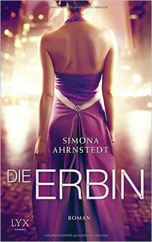 Die Erbin by Simona Ahrnstedt