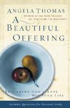 A Beautiful Offering: Returning God's Love with Your Life