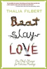 Beat Slay Love by Thalia Filbert
