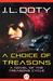 A Choice of Treasons by J.L. Doty