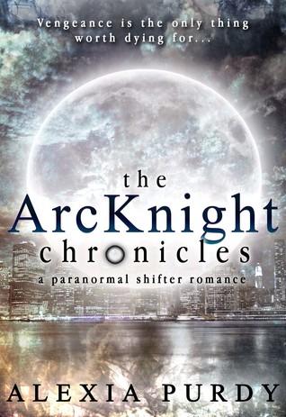 The ArcKnight Chronicles(The ArcKnight Chronicles 1-2) - Alexia Purdy