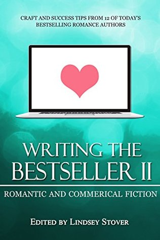Writing the Bestseller II: Romantic and Commercial Fiction