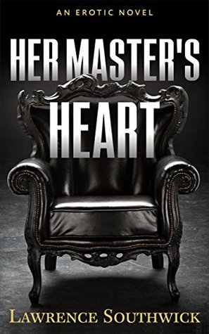 Her Master's Heart by Lawrence Southwick