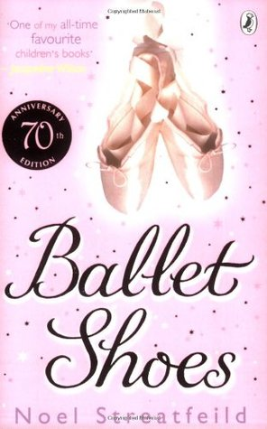 Ballet Shoes: A Story of Three Children on the Stage (Shoes, #1)