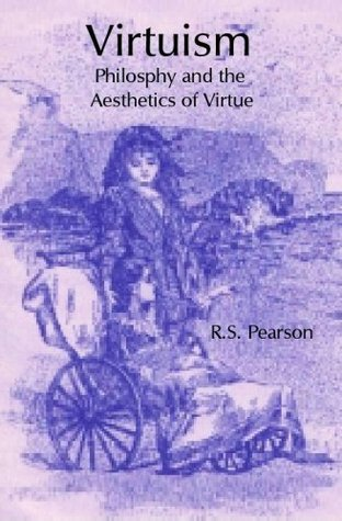 virtuism-philosophy-and-the-aesthetics-of-virtue