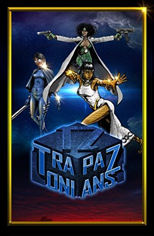 Trapazonians: Code name Queens (Trapazonians Code name Queens Book 1)