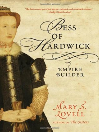 Bess of Hardwick by Mary S. Lovell
