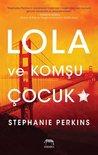 Lola ve Komşu Çocuk by Stephanie Perkins