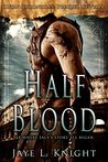 Half-Blood by Jaye L. Knight