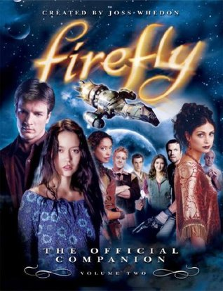 Firefly: the official companion volume two by Joss Whedon