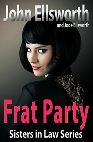 Frat Party  (Sisters in Law #1)