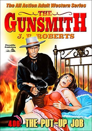 The Put Up Job (A Gunsmith Western Book 406)