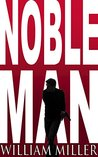 Noble Man: A Jake Noble Spy Thriller Series book 1 (Noble Man Series)
