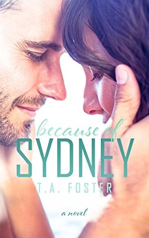 Because of Sydney by T.A. Foster