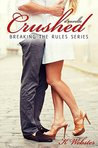Crushed (Breaking the Rules #5)