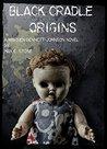 Black Cradle: Origins: A Warren Bennett Johnson Novel (Warren-Bennett-Johnson/New England, # 1)