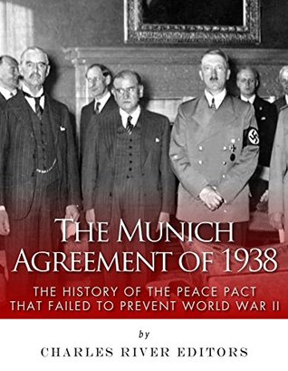 The Munich Agreement Of 1938 The History Of The Peace Pact That
