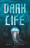 Dark Life by Kat Falls