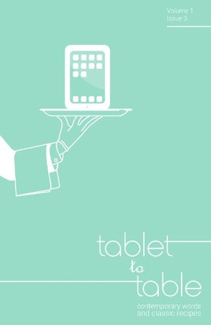 Tablet to Table Vol 1 Issue 3