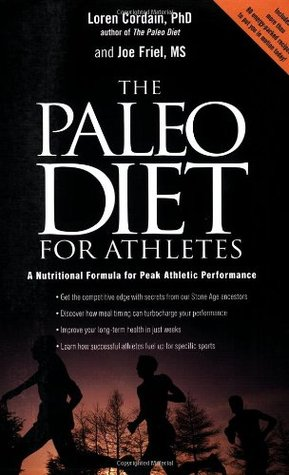 The Paleo Diet for Athletes: A Nutritional Formula for Peak Athletic Performance