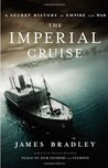 The Imperial Cruise by James D. Bradley